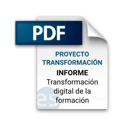 Proyecto Transformación digital de la formación. Informe sobre la transformación digital de la formación.
